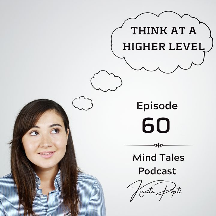 Episode 60 - Think at a higher level