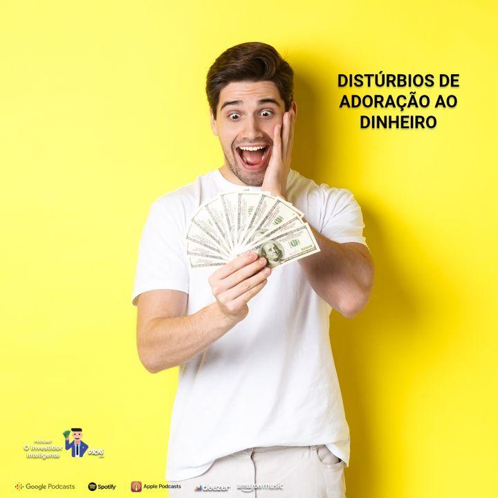 177 Distúrbios de Adoração ao Dinheiro