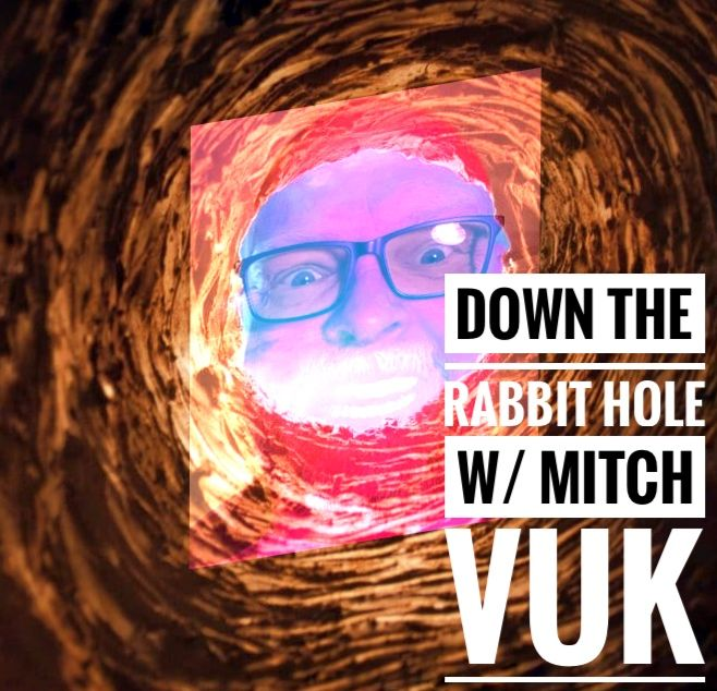 Ep. 52 My Appearance On Down The Rabbit Hole with Mitch Vuk