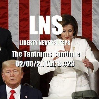 The Tantrums Continue 02/05/20 Vol. 8 #23