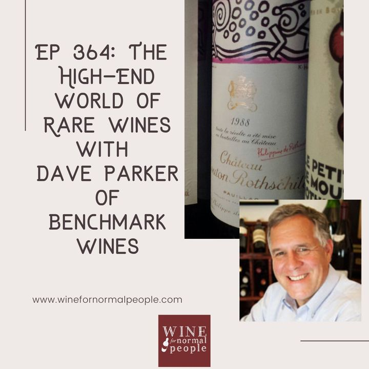 Ep 364: The High-End World of Rare Wines with Dave Parker of Benchmark Wines