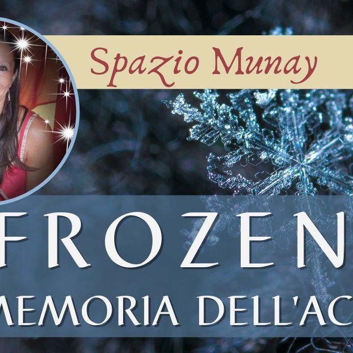 Frozen - La Memoria dell'Acqua   Lettura esoterica di Frozen II - il Segreto di Arendelle   Spazio Munay - con Roberta Tomassini