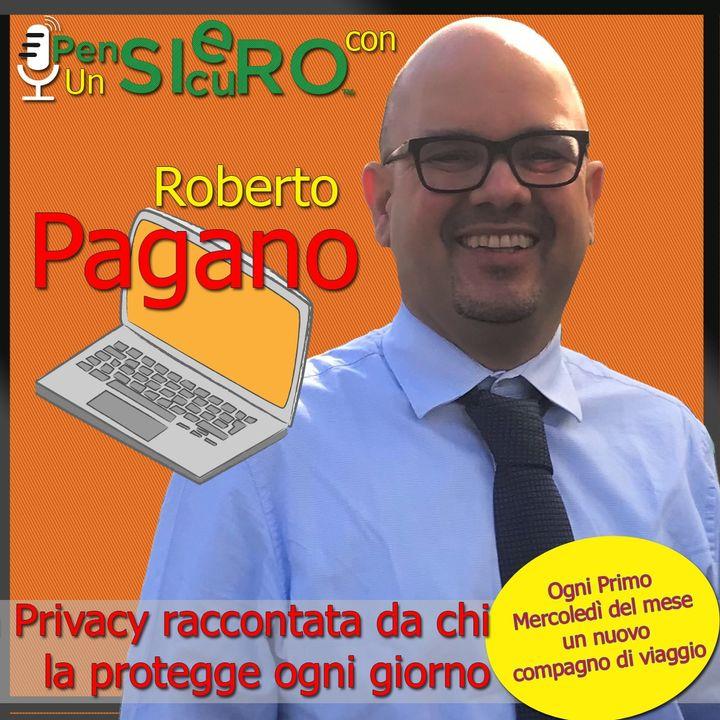 UnPensieroSicuro con Roberto Pagano - La Privacy spiegata da chi la protegge per lavoro