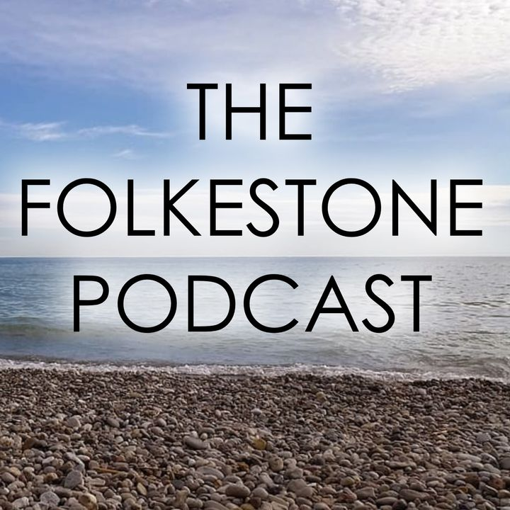 The Folkestone Podcast