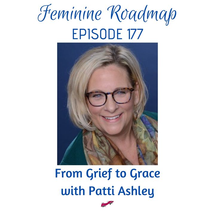 FR Ep #177 From Grief to Grace with Patti Ashley