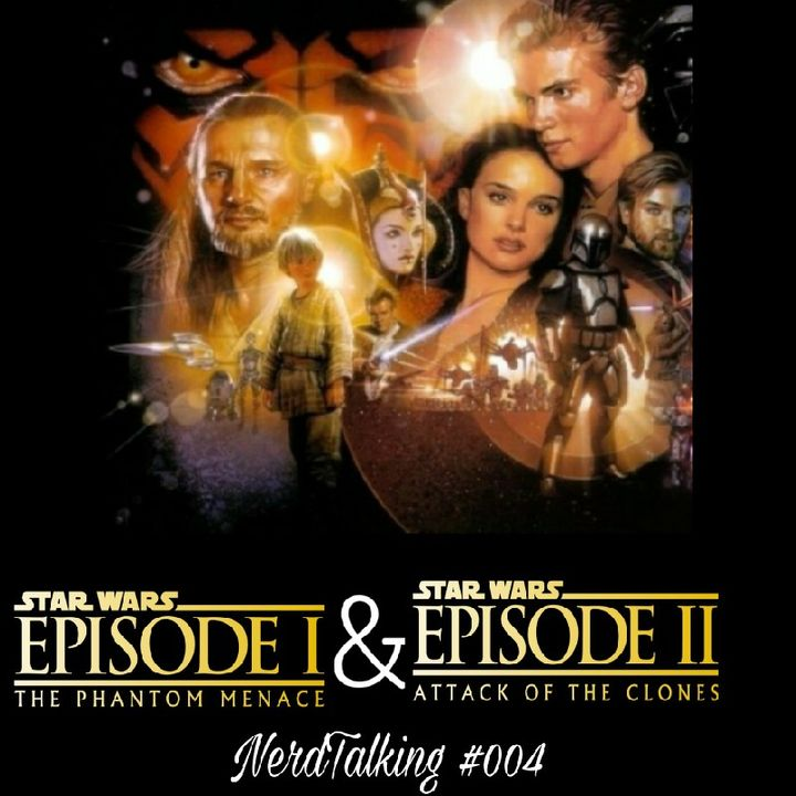 Os PREQUELS de Star Wars FALHARAM?? || NerdTalking #004 || (Star Wars Episode I & II)