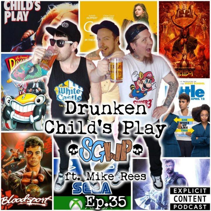 Ep 35 - Drunken Childs Play