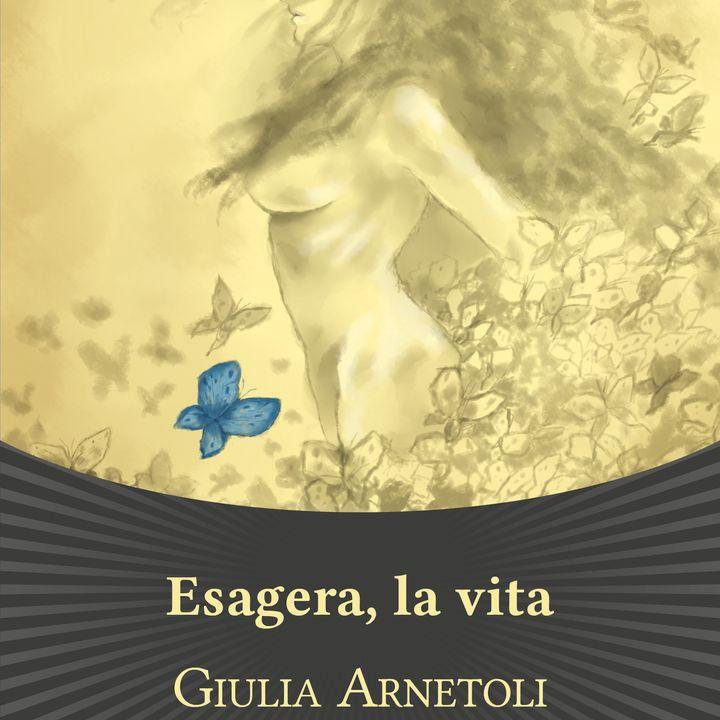 """Giulia Arnetoli """"Esagera, la vita"""""""