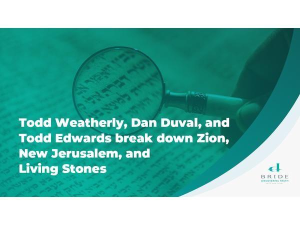 Todd Weatherly Dan Duval and Todd Edwards Break Down Zion, New Jerusalem, Living