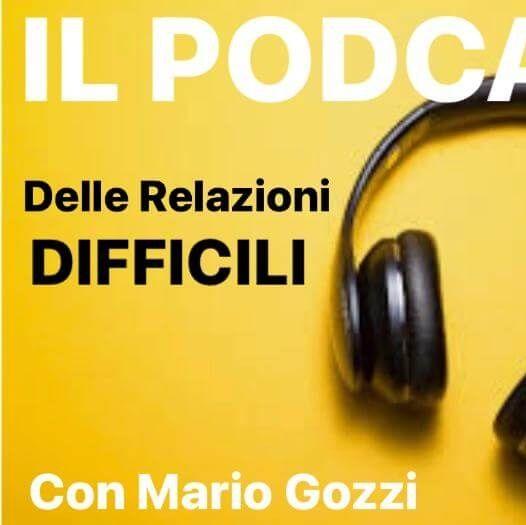 Il Podcast delle Relazioni Difficili