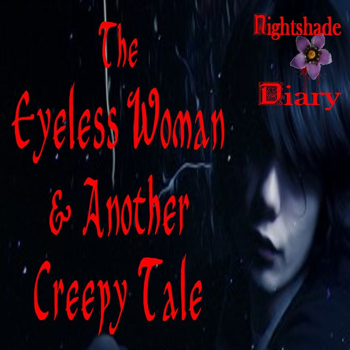 The Eyeless Woman and Another Creepy Tale | Podcast