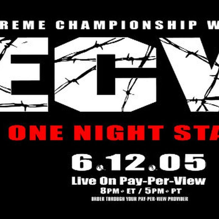 ENTHUSIASTIC REVIEWS #150: ECW One Night Stand 2005 Watch-Along