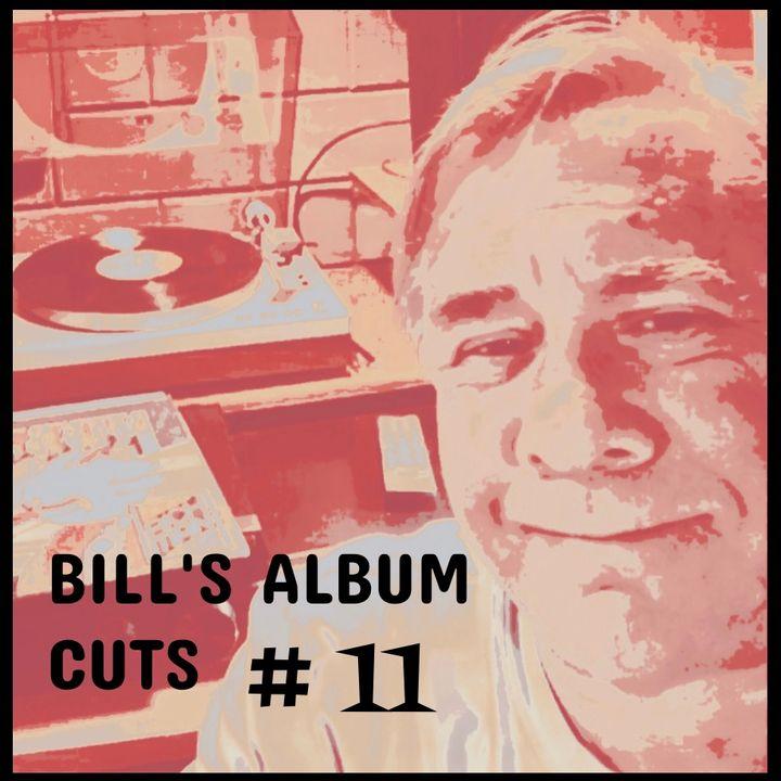 Bill's Album Cuts Hour # 11