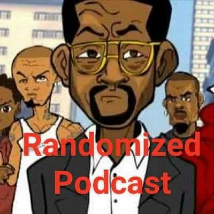 "Randomized Podcast "" Wifey, Gf, Or Thottie Pt.2"""
