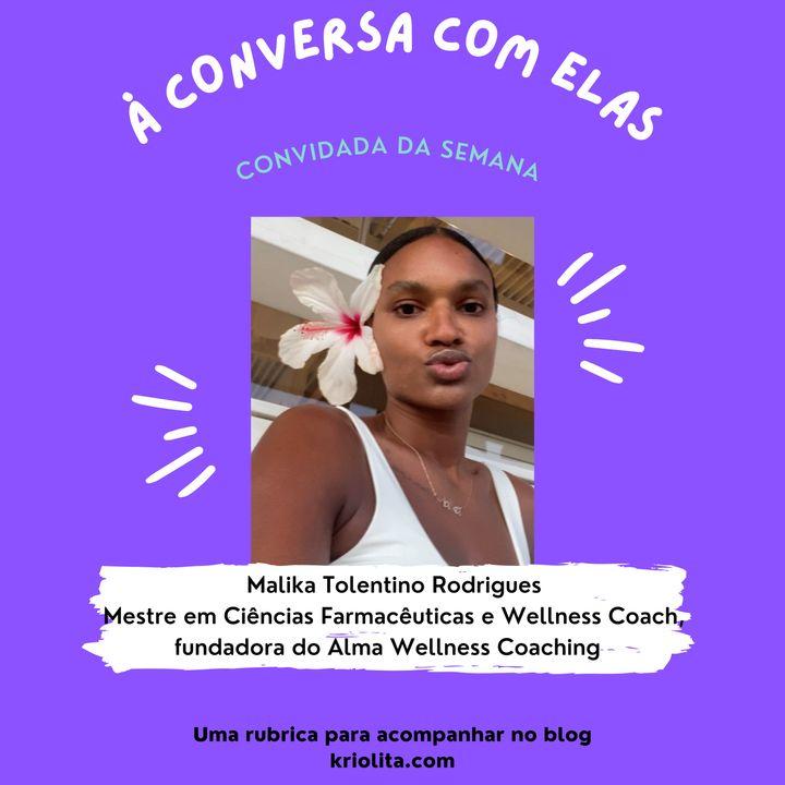 À Conversa com…Malika Tolentino Rodrigues, mestre em Ciências Farmacêuticas e Wellness Coach