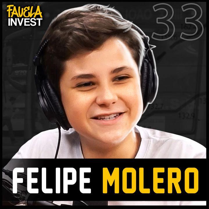 FELIPE MOLERO - Favela Invest #33