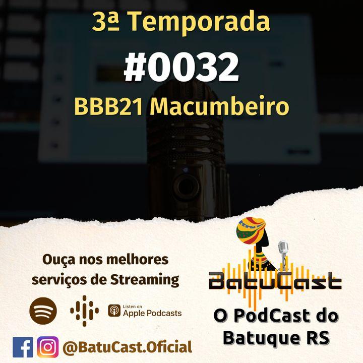 BatuCast - #0032 - BBB21 Macumbeiro
