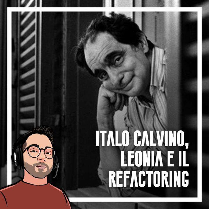 Ep.52 - La programmazione e il refactoring secondo Italo Calvino.