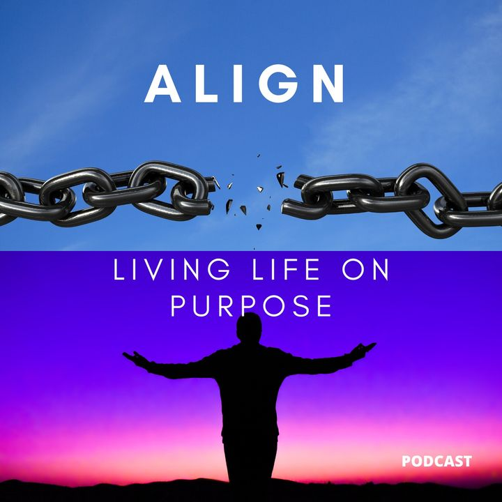 ALIGN: Living Life on Purpose