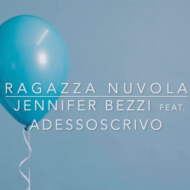 Jennifer Bezzi ft. Adessoscrivo - Ragazza Nuvola