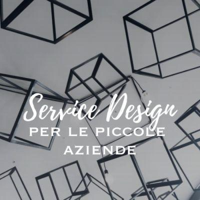 Start Small: il service design per le piccole aziende