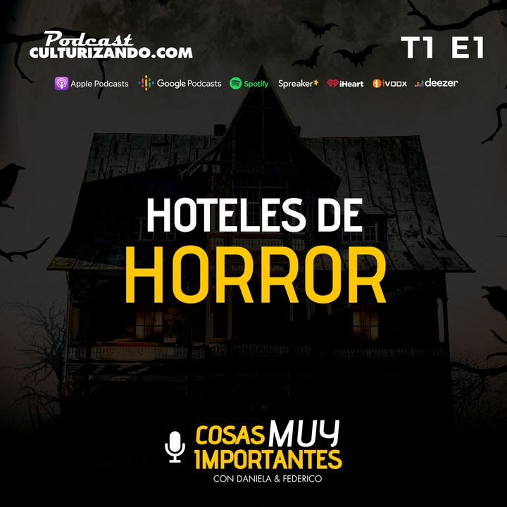E01 • Hoteles de Terror •  Cosas muy importantes • Culturizando