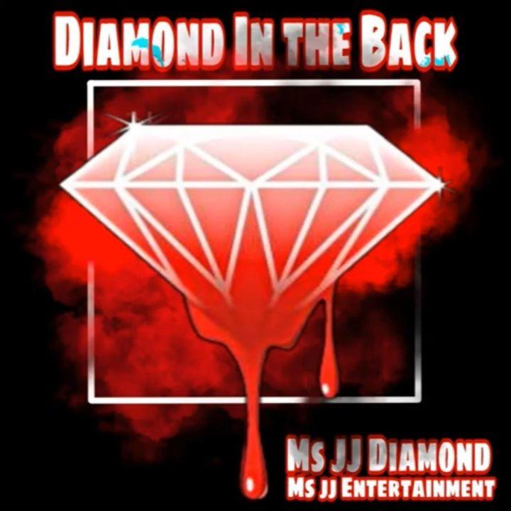 Diamond in the back - Ms JJ Diamond