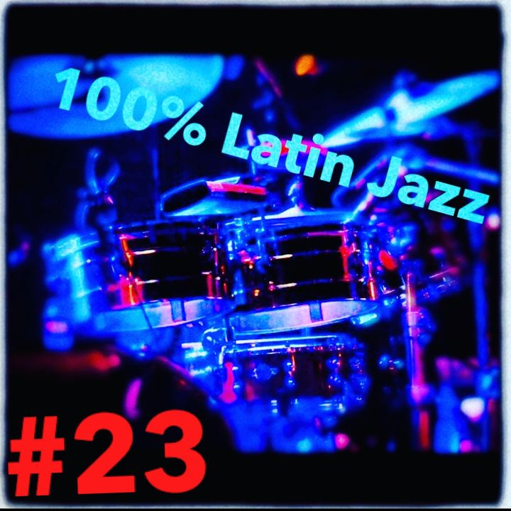 100% Latin Jazz #23