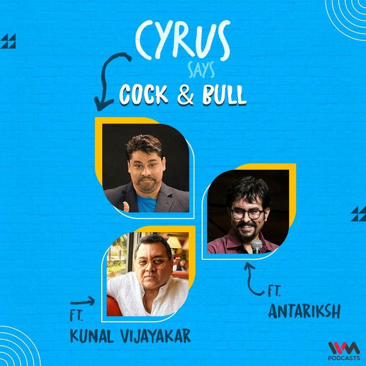 Cock & Bull feat. Kunal Vijayakar and Antariksh