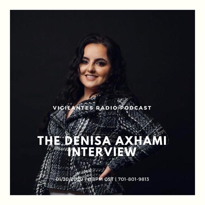 The Denisa Axhami Interview.