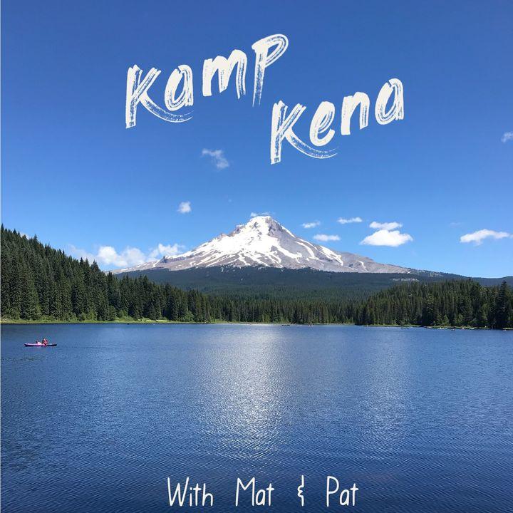 Kamp Kena Ep. 6 - All Talk & No Trousers