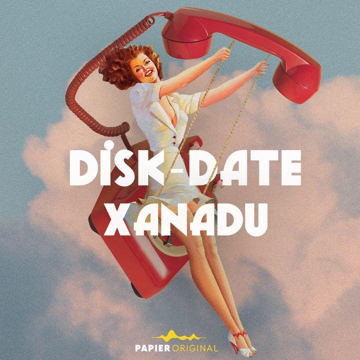 Disk-Date Xanadu