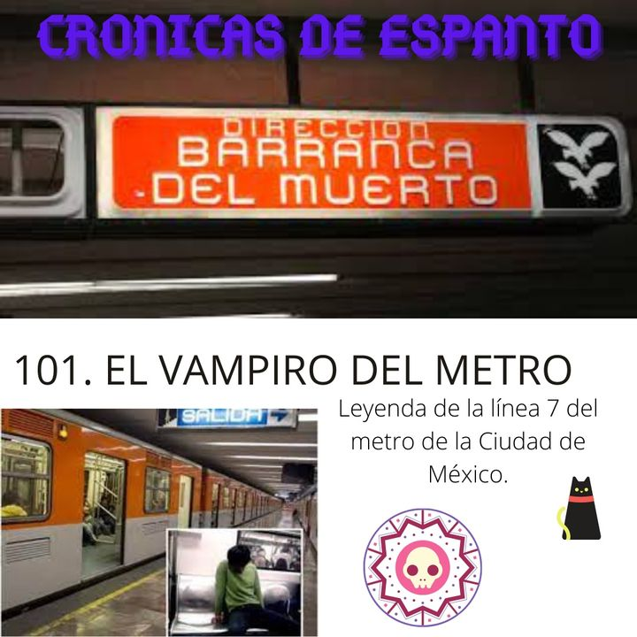 Crónicas de Espanto 101. Especial de aniversario. El Vampiro del Metro.
