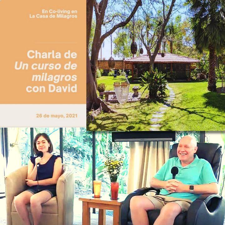 """26 de mayo  - Encuentro de UCDM en el centro de Co-living  """"La Casa de Milagros""""con David Hoffmeister"""