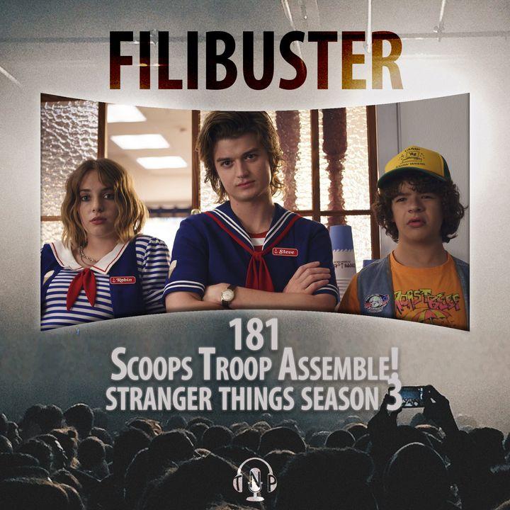 181 - Scoops Troop Assemble! Stranger Things Season 3