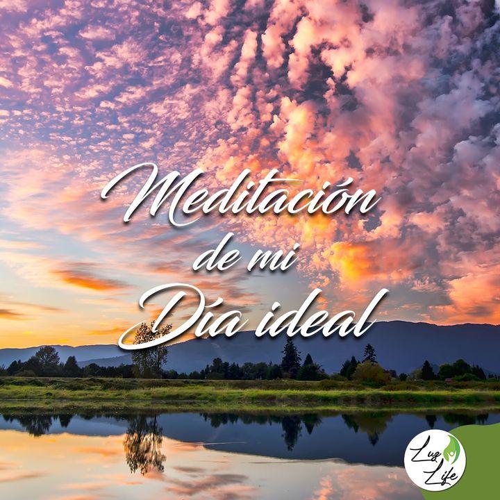 Meditación de mi Día Ideal