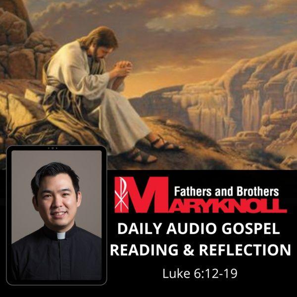 Tuesday of the Twenty-third Week in Ordinary Time, Luke 6:12-19
