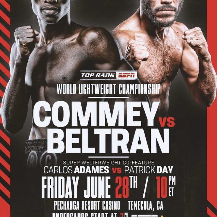 Preview Of The TopRankOnEspn Card Headlined By Richard Commey - Raymundo Beltran For The IBF Lightweight Title!!