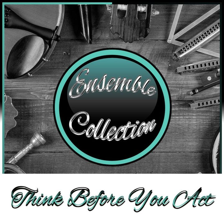 Think Before You Act (Ensemble Collection)