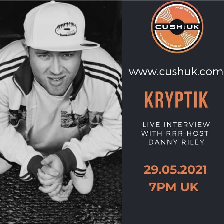The Cush:UK Takeover Show - EP.182 - The RRR Show With Special Guest Kryptik