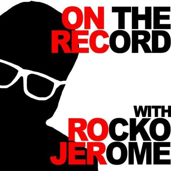 On The Record With Rocko Jerome