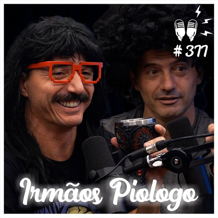 IRMÃOS PIOLOGO - Flow Podcast #377