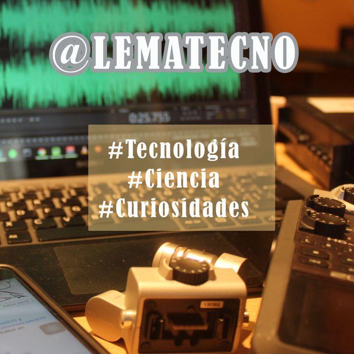 @Lematecno - #Tecnología - #Ciencia