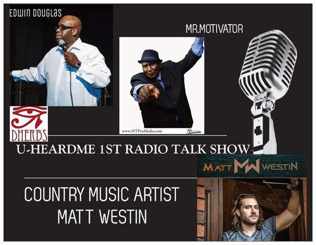Uheardme1st RADIO TALK SHOW -COUNTRY MUSIC ARTIST MATT  WESTIN
