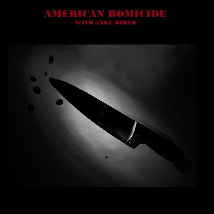1 - Black Dahlia and the DC Snipers - American Homicide with Jake Rider