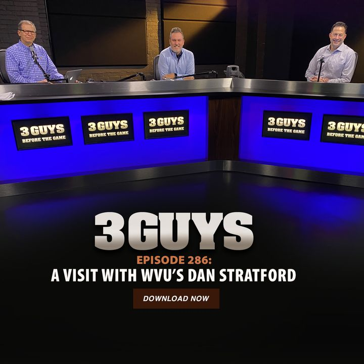 A Visit with WVU's Dan Stratford with Tony Caridi, Brad Howe and Hoppy Kercheval