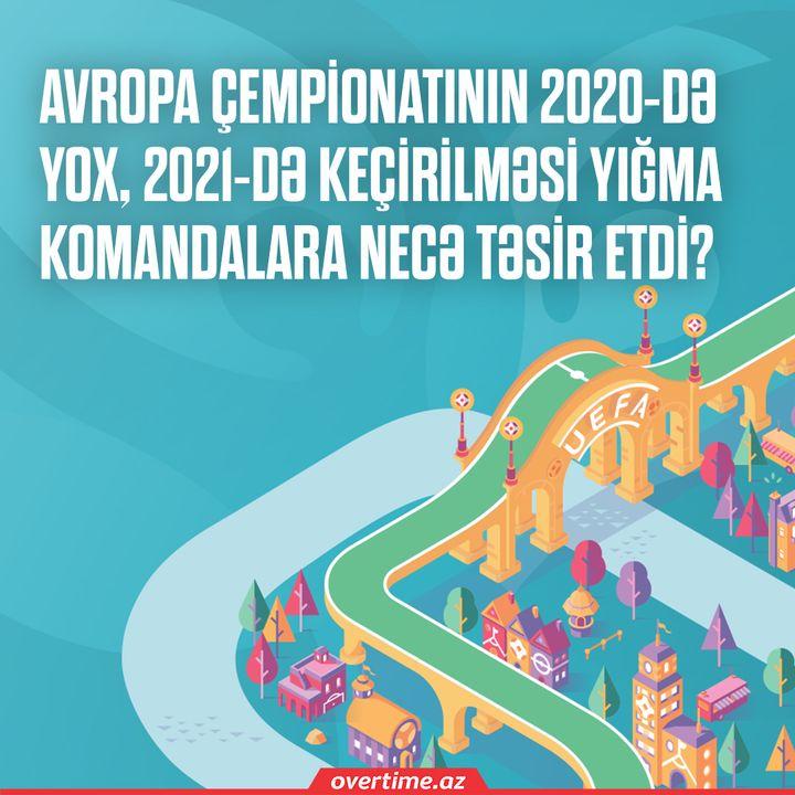 Avropa çempionatının 2020-də yox, 2021-də keçirilməsi yığma komandalara necə təsir etdi?   Overtime #10