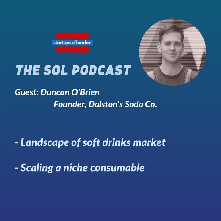 Chasing Healthier Sips with Duncan O'Brien, Founder of Dalston's Soda