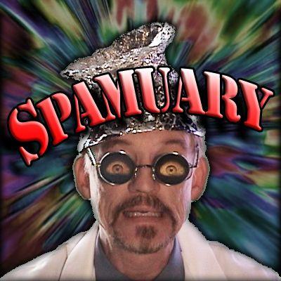 Doctor I M Paranoid: Spamuary 2017!