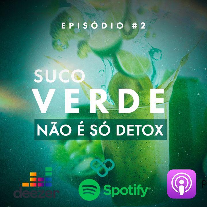 #2 - Suco verde não é só Detox